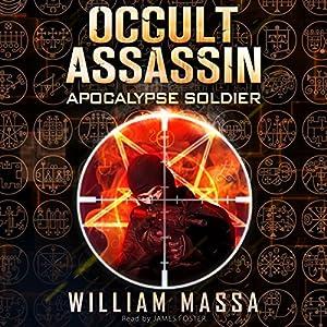 Occult Assassin #2: Apocalypse Soldier Audiobook