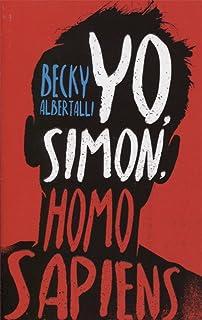 Yo, Simon, 16 anos, Homo Sapiens (Spanish Edition)