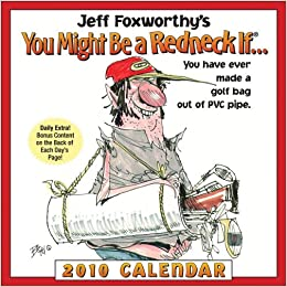 Jeff Foxworthy's You Might Be a Redneck If...: 2010 Day-to ...
