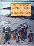 The History of Japanese Printing and Book Illustration, David G. Chibbett, 0870112880