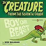 Creature From the 7th Grade: Boy or Beast | Bob Balaban