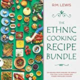 The Ethnic Cooking Recipe Bundle: 150 Recipes From Around the World for your Slow Cooker and Power Pressure Cooker!