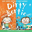Dirty Bertie: Smash! and Fame! Audiobook by Alan MacDonald, David Roberts Narrated by Evelyn McLean