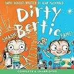 Dirty Bertie: Smash! and Fame! | Alan MacDonald,David Roberts
