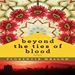 Beyond the Ties of Blood | Florencia Mallon