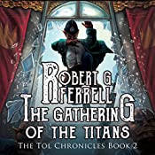 Gathering of the Titans: The Tol Chronicles, Book 2 | Robert G. Ferrell