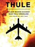 Thule - The Nuclear Weapon Accident Near Thule