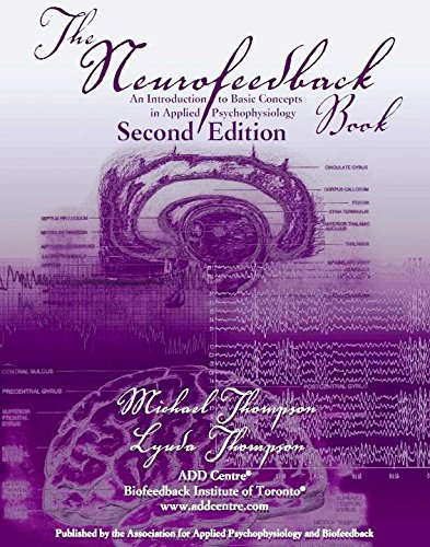 The Neurofeedback Book 2nd Edition: An Introduction to Basic Concepts in Applied Psychophysiology by The Association for Applied Psychophysiology and Biofeedback