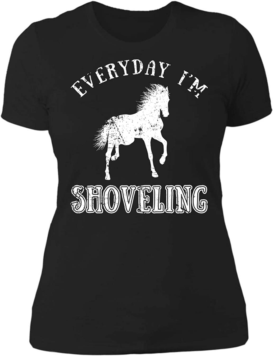 Everyday I/'m Shoveling Ladies Fitted T-Shirt Funny Horse Riding TShirt Riding