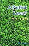 A Perfect Lawn?, Carl G. Ferrel, 0972968431