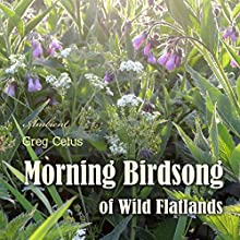 Morning Birdsong of Wild Flatlands Audiobook by Greg Cetus Narrated by Interactive Media