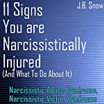 11 Signs You Are Narcissistically Injured - and What to Do About It | J.B. Snow