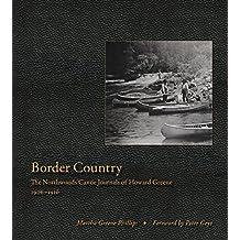Border Country: The Northwoods Canoe Journals of Howard Greene, 1906–1916
