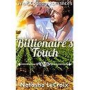 A Billionaire's Touch (Wine Country Romances Book 2)