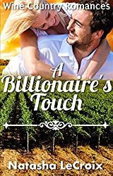 A Billionaire's Touch (Wine Country Romances Book 2)