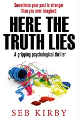 HERE THE TRUTH LIES - A gripping psychological thriller: UK Edition Kindle Edition