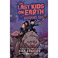 The Last Kids on Earth and the Nightmare King Audiobook by Max Brallier Narrated by Robbie Daymond