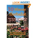 10 Minute Herbalist: What You Need to Know to Be On the Fast Track to Good Health (The 10 Minute Herbalist) (Volume 1)