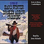 Hard Winter at Broken Arrow Crossing: The Legend of Stuart Brannon #1 | Stephen Bly