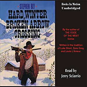 Hard Winter at Broken Arrow Crossing Audiobook