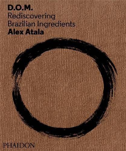 Alex Atala: D.O.M by Alex Atala (2013-10-04)