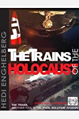 """THE TRAINS OF THE HOLOCAUST    THE TRAINS: ANOTHER NAZI TOOL IN """"FINAL SOLUTION"""" OPERATION. (THE HOLOCAUST SERIES Book 2) Kindle Edition"""