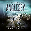 Anglesey: Surviving the Evacuation, Book 8 Audiobook by Frank Tayell Narrated by Tim Bruce