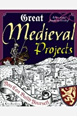 Great Medieval Projects: You Can Build Yourself (Build It Yourself) Kindle Edition