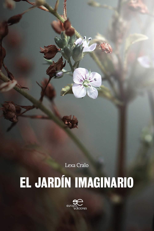 El Jardín Imaginario (Edificar Universos): Amazon.es: Cralo, Lexa ...