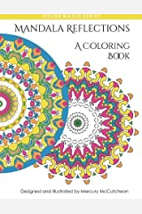 Reflections: Mandala Coloring Book: A Magical Mandala Expansion Pack: Volume 7 (Color Magic) by Mercury McCutcheon (2015-08-14) Paperback