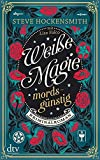 Weiße Magie - mordsgünstig: Kriminalroman