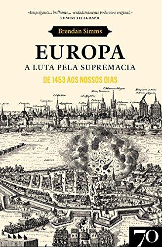 Europa. A Luta Pela Supremacia