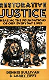 Restorative Justice : Healing the Foundations of Our Everyday Lives, Sullivan, Dennis and Tifft, Larry, 1881798313