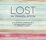 An artistic collection of more than 50 drawings featuring unique, funny, and poignant foreign words that have no direct translation into English. Did you know that the Japanese language has a word to express the way sunlight filters through t...