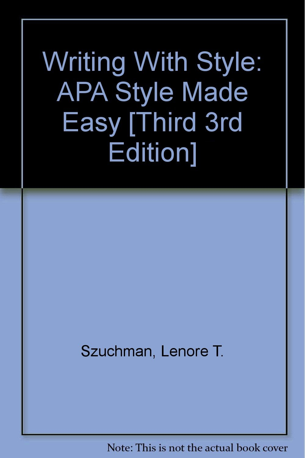 Writing With Style: APA Style Made Easy [Third 3rd Edition]: Lenore T.  Szuchman: Amazon.com: Books
