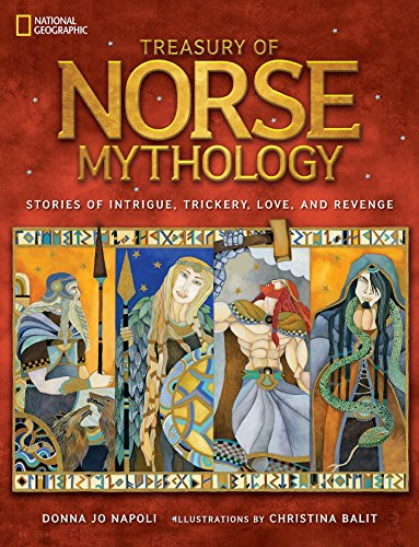 Treasury of Norse Mythology: Stories of Intrigue, Trickery, Love, and ()