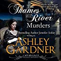 The Thames River Murders: Captain Lacey Regency Mysteries, Book 10 Hörbuch von Ashley Gardner, Jennifer Ashley Gesprochen von: James Gillies