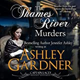 The Thames River Murders: Captain Lacey Regency Mysteries, Book 10