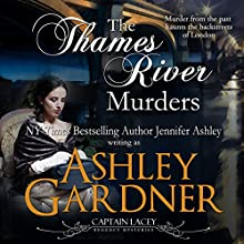The Thames River Murders: Captain Lacey Regency Mysteries, Book 10 Audiobook by Ashley Gardner, Jennifer Ashley Narrated by James Gillies