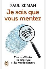 Je sais que vous mentez ! - l'art de detecter ceux qui vous trompent Mass Market Paperback