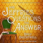 Mrs. Jeffries Questions the Answer: Mrs. Jeffries Series, Book 11 | Emily Brightwell