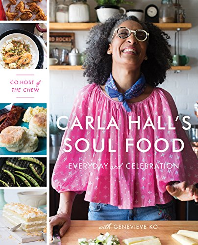 Carla Hall's Soul Food: Everyday and Celebration by Carla Hall