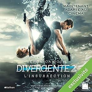 L'Insurrection (Divergente 2) | Livre audio