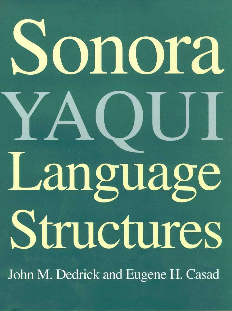 Sonora Yaqui Language Structures by Brand: University of Arizona Press