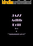 ジャズ アドリブ ドリル Autumn Leaves in C: スマホでアドリブトレーニング! ジャズアドリブドリル (ジャズ道場シリーズ)