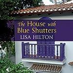 The House with Blue Shutters | Lisa Hilton