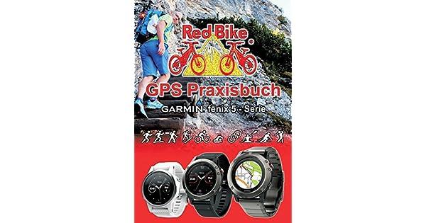 Gps Praxisbuch Red Bike : Gps praxisbuch garmin fenix serie livros na amazon brasil
