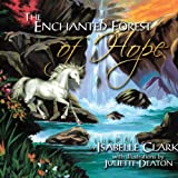 The Enchanted Forest of Hope, Isabelle Clark, 1438977816