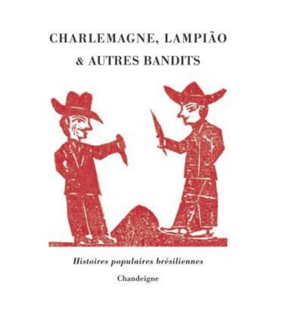 charlemagne-lampio-et-autres-bandits-histoires-populaires-brsiliennes