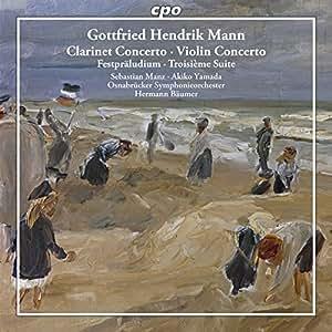 Mann: Clarinet Concerto; Violin Concerto